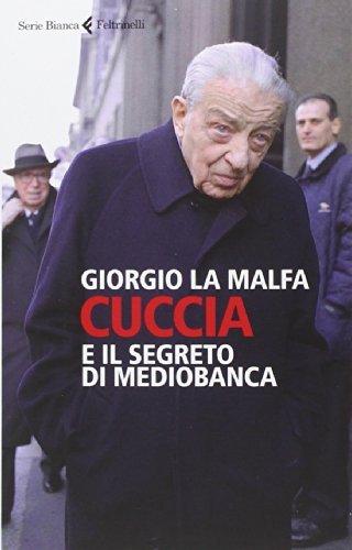 cuccia-e-il-segreto-di-mediobanca-by-giorgio-la-malfa-2014-07-27