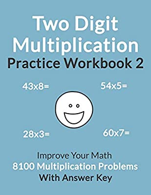 Two Digit Multiplication Practice Workbook 2: Improve Your Math With 8100 Multiplication Problems On 100 Worksheets, With Answer Key from Independently published