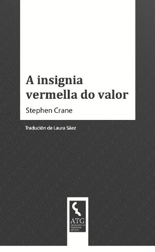 A insignia vermella do valor (Galician Edition)