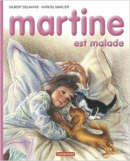Martine est malade de Gilbert Delahaye,Marcel Marlier ( 4 mai 1993 )