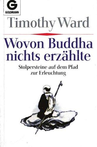Wovon Buddha nichts erzählte