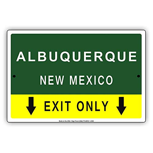 Mexico Street Sign (C-US-lmf379581 Metal Sign Albuquerque New Mexico Exit Only with Pointer Arrow Direction Way Road Signs Alert Caution Warning Aluminum Metal Sign Plate(8