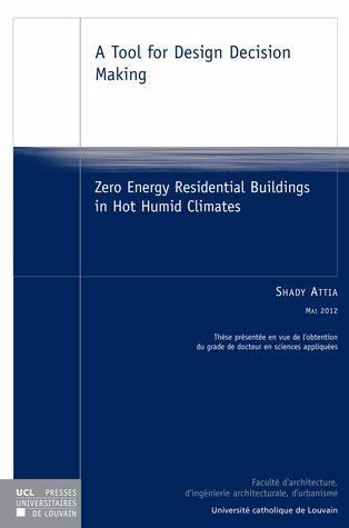 A Tool for Design Decision Making: Zero Energy Residential Buildings in Hot Humid Climates par Shady Attia