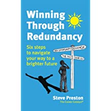 Winning Through Redundancy: Six steps to navigate your way to a brighter future (English Edition)