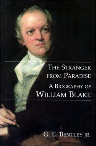 The Stranger from Paradise: A Biography of William Blake (The Paul Mellon Centre for Studies in British Art) by G.e Bentley (2001-05-04)