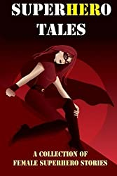 SuperHERo Tales: A Collection of Female Superhero Stories (Expanded Edition) by Rebecca Fyfe (2013-11-29)