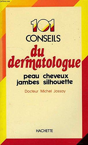 101 Conseils du dermatologue. Peau - Cheveux - Jambes - Silhouette.