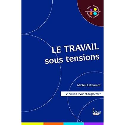 Le Travail sous tensions - 2e édition (Petite bibliothèque de sciences humaines)