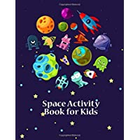 Space Activity Book for Kids: Kid Space Coloring Book With Planets, Solar System, Astronauts, Spaceships, Satellite Coloring Pages - Stress Relieving Patterns Spaceship Coloring Pages for Kids