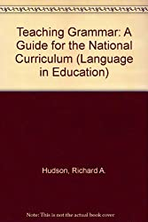 Teaching Grammar: A Guide for the National Curriculum (Language in Education)