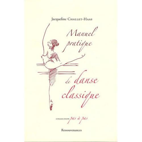 Manuel pratique de danse classique : Analyse des principes et de la technique de la danse
