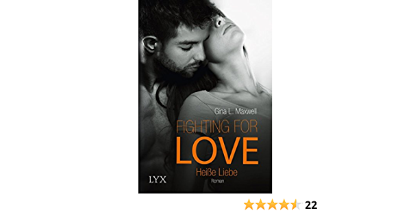 Fighting For Love Heiße Liebe Fighting For Love Reihe Band 2 Amazon De Maxwell Gina L Link Michaela Bücher