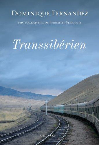 Transsibérien par Dominique Fernandez de l'Académie Française