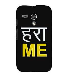 For Motorola Moto G :: Motorola Moto G (1St Gen) hara me ( hara me, good quotes, nice quotes, black background ) Printed Designer Back Case Cover By CHAPLOOS