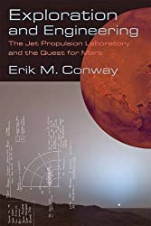 Exploration and Engineering: The Jet Propulsion Laboratory and the Quest for Mars (New Series in NASA History) by Erik M. Conway (2015-01-30)