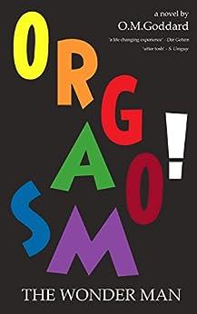 Orgasmo! The Wonder Man (English Edition) par [Goddard, O.M.]