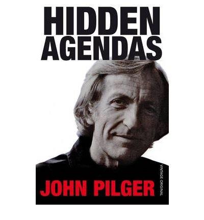 HIDDEN AGENDAS by JOHN PILGER (1998-08-01)