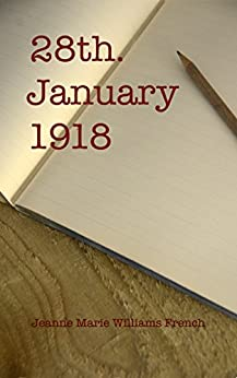 28th January 1918 (English Edition) de [Williams French, Jeanne Marie]