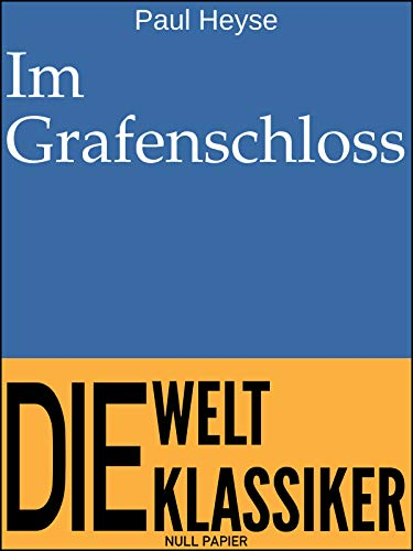 Im Grafenschloss: Novelle (99 Welt-Klassiker)