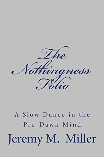 The Nothingness Folio: A Slow Dance in the Pre-Dawn Mind (English Edition)