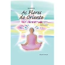 As Flores do Oriente (Portuguese Edition)