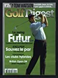GOLF DIGEST FRANCE [No 29] du 01/08/2004 - TOM WATSON - FORMIDABLE JOUEUR DE LINKS - LE SWING DU FUTUR - SAUVEZ LE PAR AVEC ERNIE ELS - EQUIPEMENT - LES CLUBS HYBRIDES - BRITISH OPEN 04