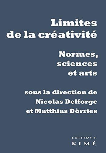 Limites de la créativité : Normes, sciences et arts par Nicolas Delforge
