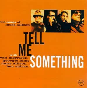 Tell Me Something -Songs of Mose Allison