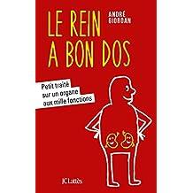 Le rein a bon dos (Essais et documents) (French Edition)