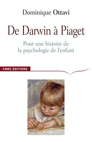 de-darwin-a-piaget-pour-une-histoire-de-la-psychologie-de-lenfant