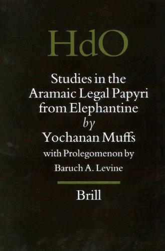 Studies in the Aramaic Legal Papyri from Elephantine par Yochanan Muffs