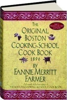 The Original Boston Cooking-School Cook Book, 1896, 100th Anniversary Edition by Fannie Merritt Farmer (1996-01-02)