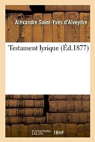 Testament lyrique par Alexandre Saint-Yves d'Alveydre
