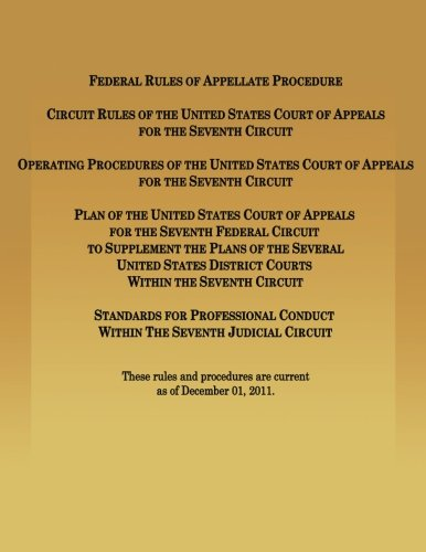 Federal Rules of Appellate Procedure Circuit Rules of the United States Court of Appeals for the Seventh Circuit por Seventh Judicial Circuit