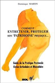 Comment entretenir, protéger son patrimoine physique par Dominique Martin (V)