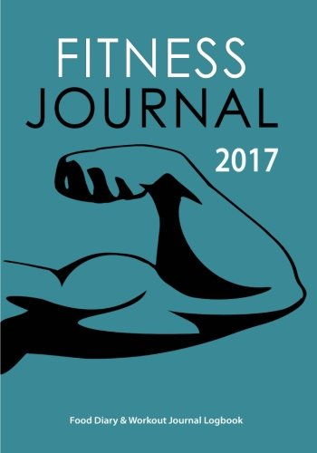 fitness-journal-2017-food-diary-workout-journal-logbook-get-fit-stay-fit-stick-to-your-fitness-goals