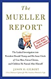 The Mueller Report: The Leaked Investigation into President Donald Trump and His Inner Circle of Con Men, Circus Clowns, and Children He Named After Himself