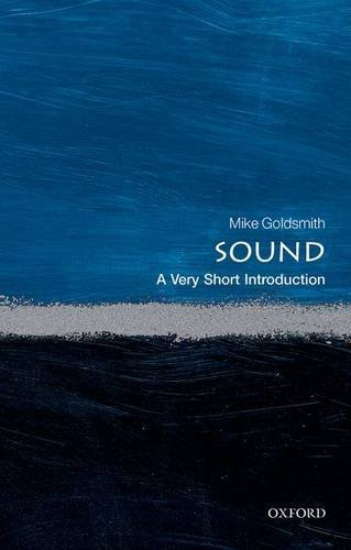 Sound: A Very Short Introduction (Very Short Introductions) by Goldsmith, Mike (December 1, 2015) Paperback