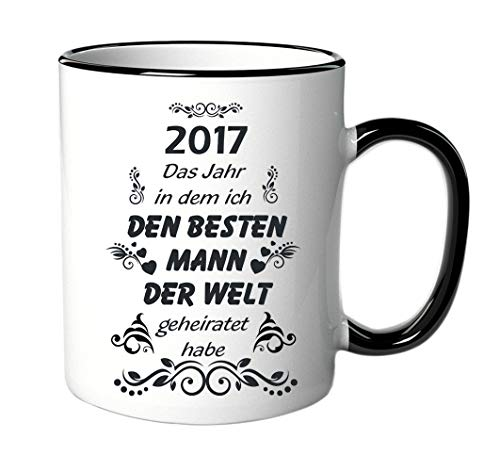"""Tasse mit Spruch/Schriftzug""""2017 - Das Jahr in dem ich den besten Mann der Welt geheiratet habe"""" als Geschenk zum Geburtstag, Hochzeitstag oder Weihnachten"""