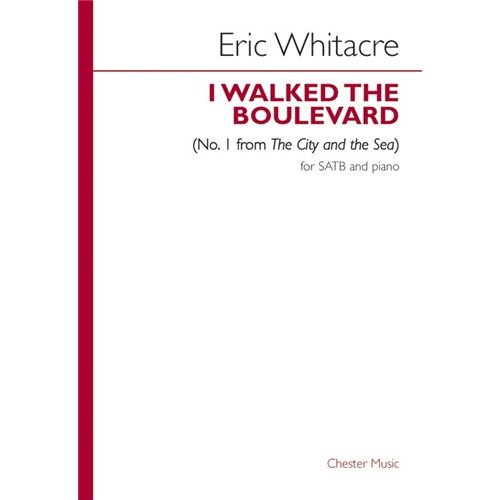 eric-whitacre-i-walked-the-boulevard-no1-from-the-city-and-the-sea-partituras-para-satb-acompanamien