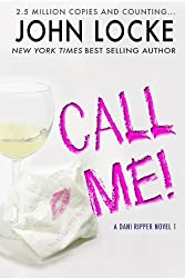 Call Me! (A Dani Ripper Novel Book 1)