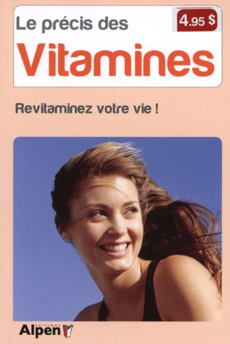 Le Précis des vitamines. Revitaminez votre vie par Michel Roussel