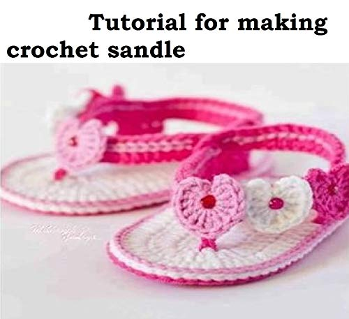 Tutorials for making crochet sandles (English Edition)