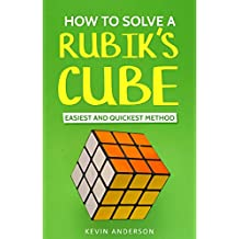 How to Solve Rubik's Cube: Easiest and Quickest Method (English Edition)