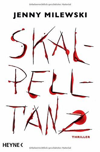 Buchseite und Rezensionen zu 'Skalpelltanz: Thriller' von Jenny Milewski
