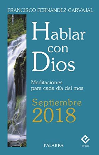 Hablar con Dios - Septiembre 2018 por Francisco Fernández-Carvajal