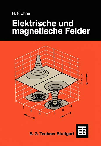 Elektrische und magnetische Felder (Leitfaden der Elektrotechnik)