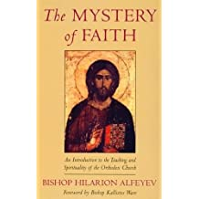 Mystery of Faith: An Introduction to the Teaching and Spirituality of the Orthodox Church