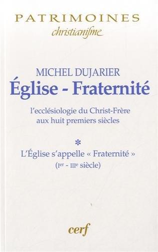 Eglise-Fraternité : L'ecclésiologie du Christ-Frère aux huit premiers siècles Tome 1, L'Eglise s'appelle