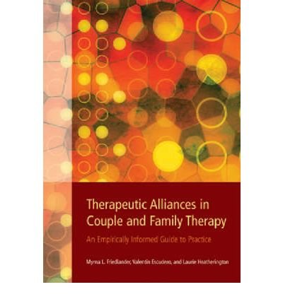 [(Therapeutic Alliances in Couple and Family Therapy: An Empirically Informed Guide to Practice)] [Author: Myrna L. Friedlander] published on (March, 2006)